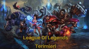 League Of Legends Terimleri